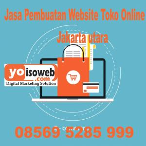 Jasa pembuatan website toko online jakarta utara   085695285999