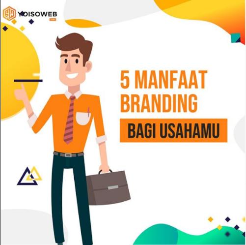 5 Manfaat Branding Bagi Usahamu