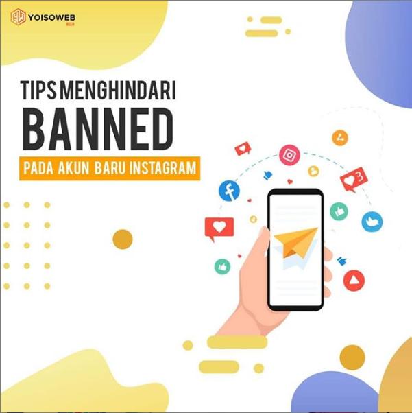 Konsep Jasa Desain Grafis: Tips Menghindari Banned Pada Akun Baru Instagram