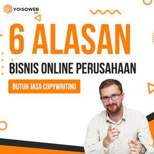 6 Alasan Bisnis Online perusahaan Butuh Jasa Copywriting