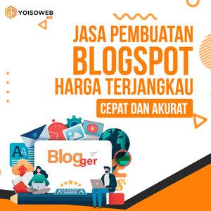 Jasa Pembuatan Blogspot Harga Terjangkau, Cepat dan Akurat