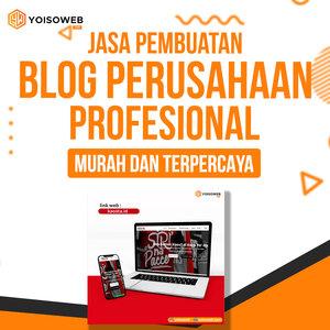Jasa Pembuatan Blog Perusahaan Profesional: Murah dan Terpercaya