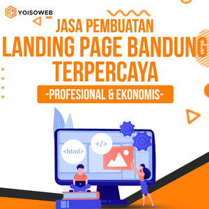 Jasa Pembuatan Landing Page Bandung Terpercaya: Profesional dan Ekonomis