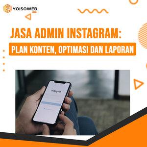 Jasa Admin Instagram: Plan Konten, Optimasi dan Laporan
