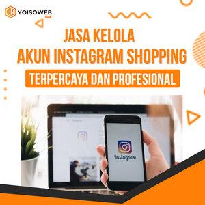 Jasa Kelola Akun Instagram Shopping : Berpengalaman Dan Terpercaya
